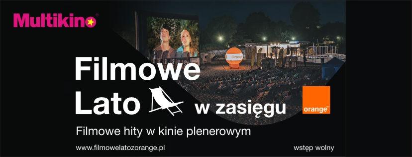 Multikino wraz z Domem Kultury w Gołdapi zapraszają na Filmowe Lato w zasięgu Orange